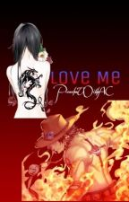 Love Me (Portgas D. Ace x Reader)  by PicachuWithAC