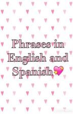 Phrases in English and Spanish by KathyCabrera9