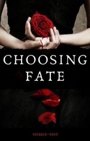 Choosing Fate by grizzie-grey