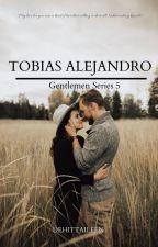 GENTLEMAN series 5: Tobias Alejandro  by Dehittaileen