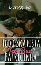 Todo skatista tem sua patricinha by livrossiincr