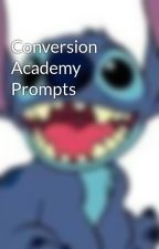 Conversion Academy Prompts by promptingskenekidz