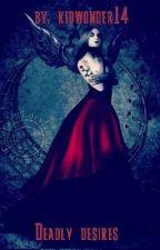 Deadly Desire by kidwonder14