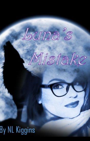 Luna's Mistake