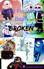 Can't Fix Whats Been Broken (Au Sanses x Broken!Reader) by KawaiiCatLover