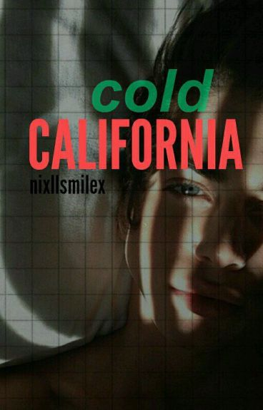 Cold California [Niall Horan Punk - Frat boy]