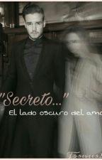 Secreto: El lado oscuro del amor (Liam Payne) by Foreveer24