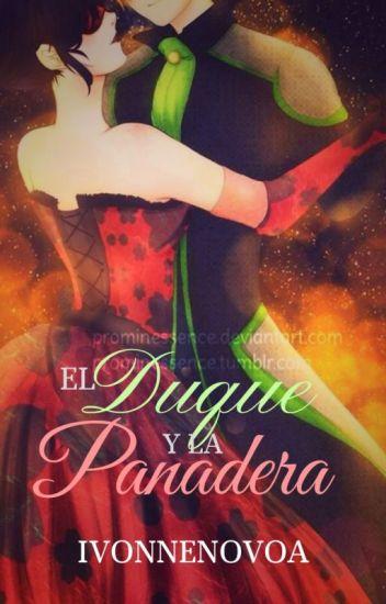 El duque y la Panadera [Miraculous Ladybug Fanfic]