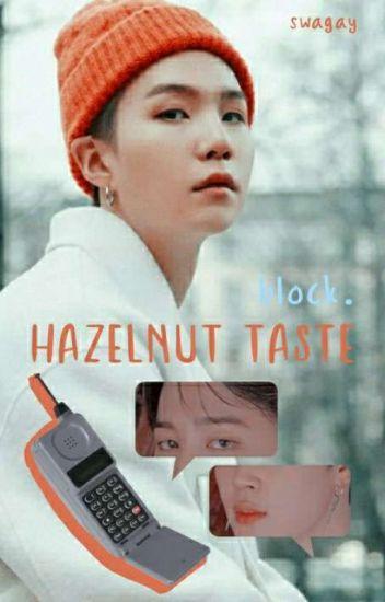 Hazelnut Taste :yoonmin: