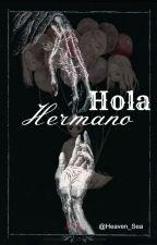 Hola Hermano by Heaven_Sea