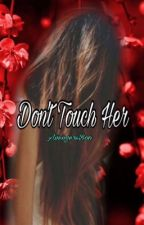 Don't Touch Her (DDLG) by JustDaddysPrincess