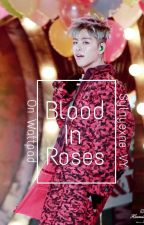 Blood in Roses (장미꽃의 피) by Sylnyexne