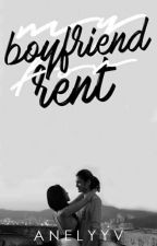 My Boyfriend for Rent by AnelyyV