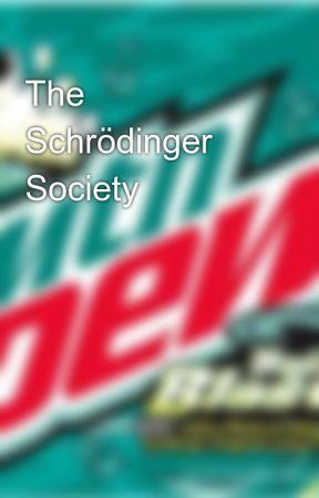 The Schrödinger Society by Plantsvsme