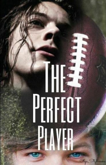 The perfect player. |Ls|
