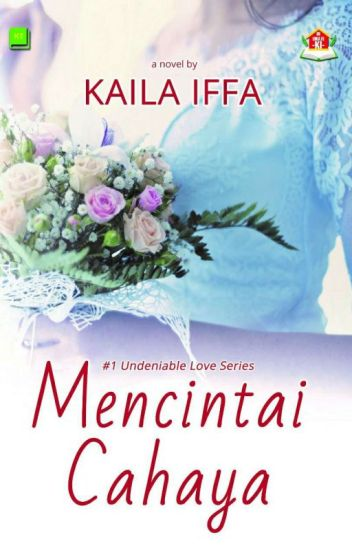 Mencintai Cahaya  #1 Undeniable Love Series