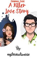 Criminal Case: A Killer Love Story by mysteriesatsunrise