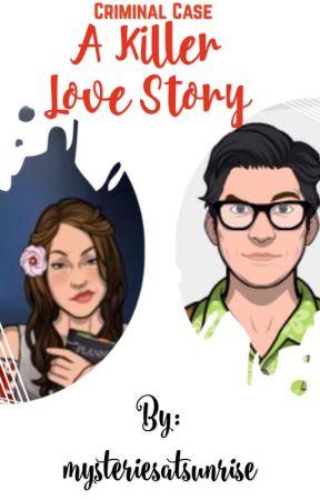 Criminal Case: A Killer Love Story by mysteriesatsunrise