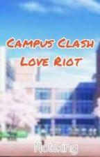 Campus Clash (Love Riot) by NoteKing