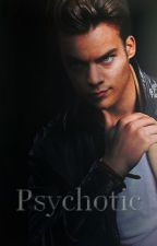 Psychotic. by NarryismyKriptonite