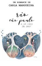 rio, são paulo e um caso de amor by carlamangueira