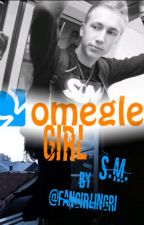Omegle Girl | S.M. by FangirlingRi