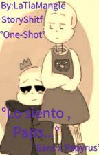 °Lo siento , Paps...° °One-Shot° °Foncest° °StoryShift° [ Terminada] by LaTiaMangle