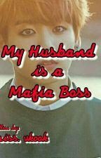 my husband is a mafia boss by angelica_nuylan