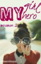My Girl,My Hero (Season 2) by dibaextinsya