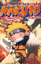 Imagenes de Naruto |Encontraras de todo 7u7| by LaaMancha