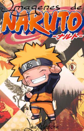 Imagenes de Naruto |Encontraras de todo 7u7| by KimTemaJoon