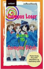 Campus Loser Turns To Campus B*itch by imthecoldnerdy