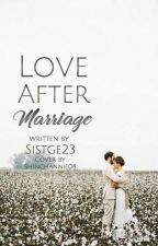 Love After Marriage by SistGe23