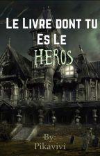 Le livre dont tu es le héros by Pikavivi