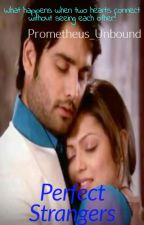 Rishbala FF. Perfect Strangers by Prometheus_Unbound