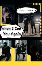 [6] When I See You Again (End) by Alvarosha99
