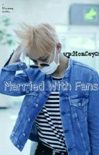 Married With Fans by Salmaadinda_