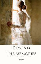Beyond the memories by juneinjuni