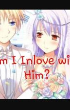 Am I inlove With Him?  by mscold27