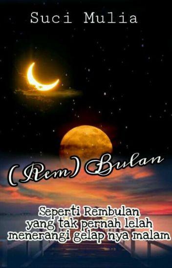 (Rem) Bulan (END)