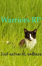 Warriors RP by JayFeatherXLionBlaze