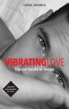 VIBRATING LOVE (+18) #GoldenAwards #LDAW2018 #PGP2018 by CarolBranca