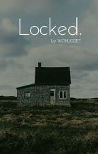 locked.  by wonugget