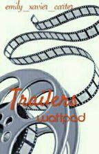 Trailers wattpad by emily_xavier_carter