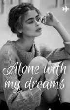 Alone with my dreams by fiction_anonyme