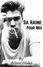 Sa Haine Pour Moi by delancyblake