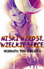 Niski Wzrost. Wielkie Serce. | Nishinoya Yuu X Reader by _Zakochana_