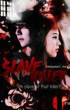 Slave of The Killer | K.t.h [HIATUS] by peachyly