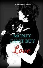 Money Can't Buy Love #Wattys2017 by MissWinterQueen