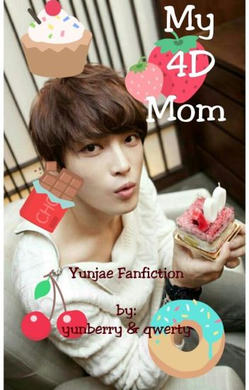 My 4D Mom (Yunjae Fanfiction)